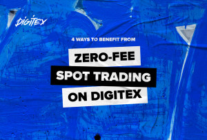 4 Ways to Benefit From Zero-Fee Spot Trading on Digitex